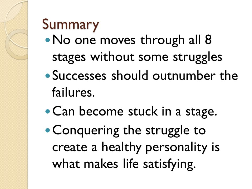 Summary No one moves through all 8 stages without some struggles